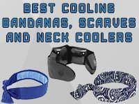 How to Pick a Cooling Neck Wrap? 10 Best Cooling Bandanas, Scarves and Neck Coolers for You and Your Dog