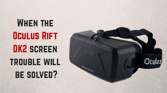 oculus rift dk2 screen problem