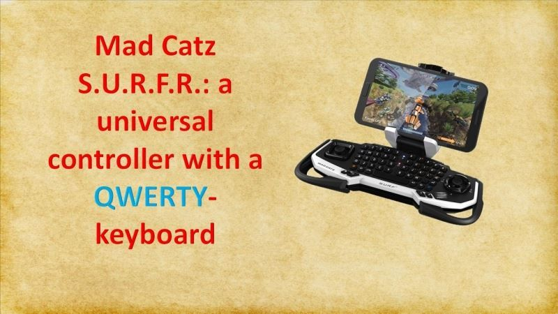 Mad Catz S.U.R.F.R.: a universal controller with a QWERTY-keyboard.