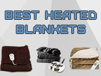 10 Best Heated Blankets To Keep You Warm At Home, In The Office, On Vacation Or When Camping. Everything You Need To Know When Picking a Heated Blanket