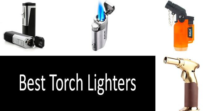 TOP-5 Best Torch Lighters in 2019 from $16 to $41