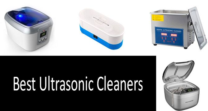 TOP-5 Best Ultrasonic Cleaners in 2019 from $14 to $122