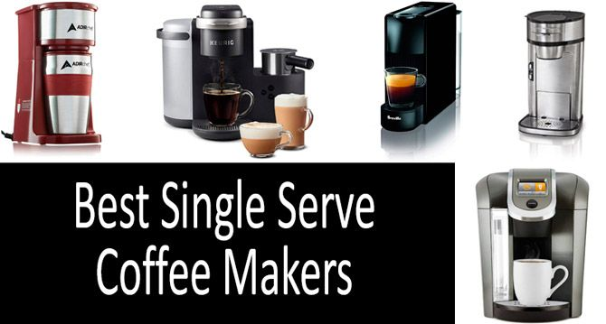 Top 5 Best Single Serve Coffee Makers Buyers Guide 2019