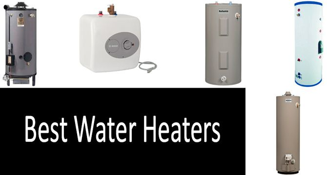 10 Best Water Heaters Of 2019 Review U0026 Guide Manual Guide