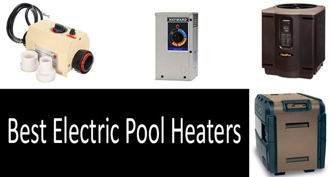 Best electric pool heaters: photo